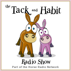 Episodes – Tack and Habit Radio Show